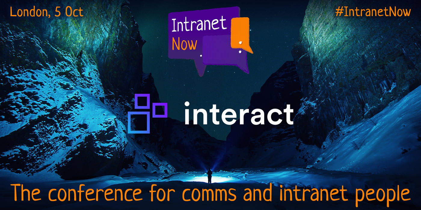 Intranet Now and Interact.