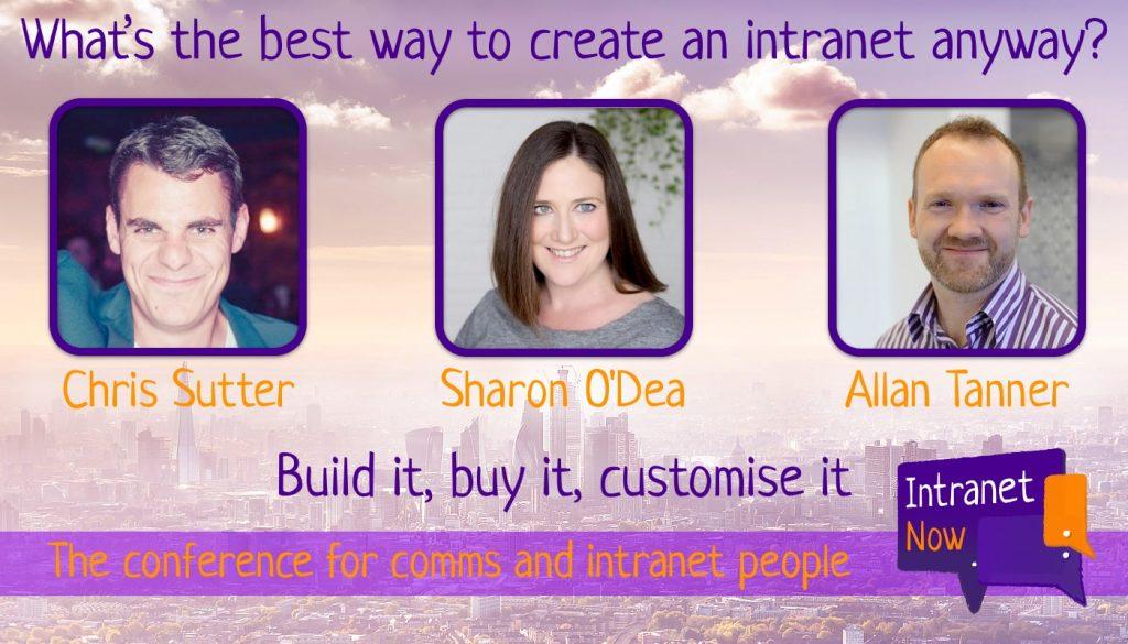 Debate: Best way to create an intranet. Chris Sutter. Sharon O'Dea. Allan Tanner.