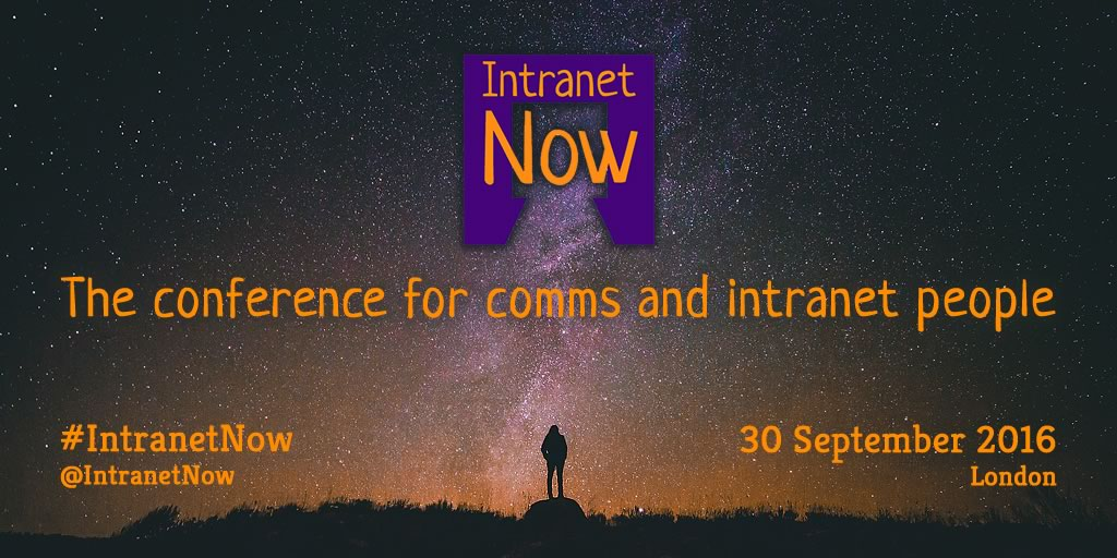 Intranet Now 2016 - the conference for comms and intranet people