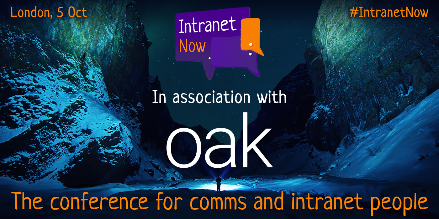 Intranet Now, in association with Oak.