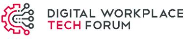 Digital Workplace Tech Forum